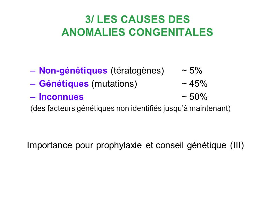 3/ LES CAUSES DES ANOMALIES CONGENITALES