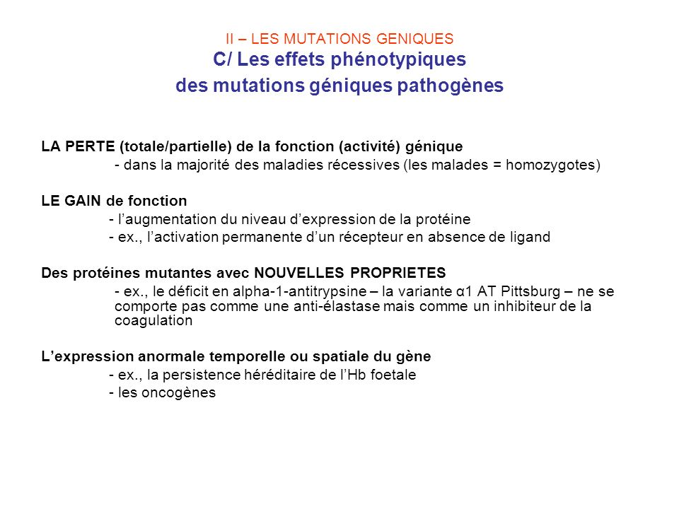 II – LES MUTATIONS GENIQUES C/ Les effets phénotypiques des mutations géniques pathogènes