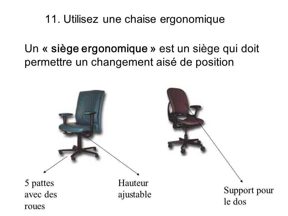 11. Utilisez une chaise ergonomique
