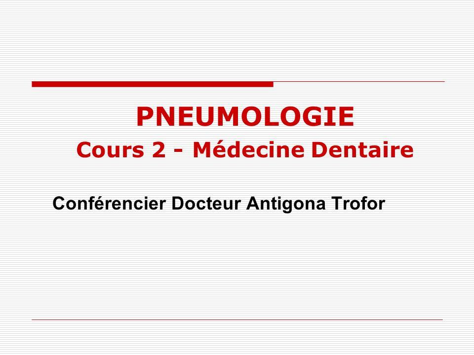 PNEUMOLOGIE Cours 2 - Médecine Dentaire