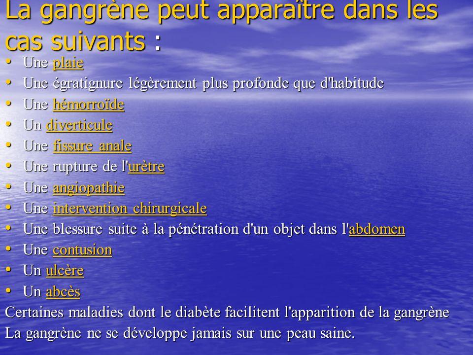 La gangrène peut apparaître dans les cas suivants :