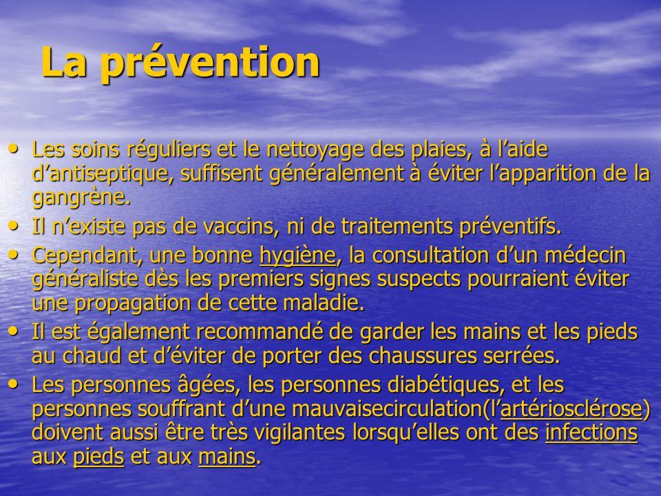 La préventionLes soins réguliers et le nettoyage des plaies, à l'aide d'antiseptique, suffisent généralement à éviter l'apparition de la gangrène.