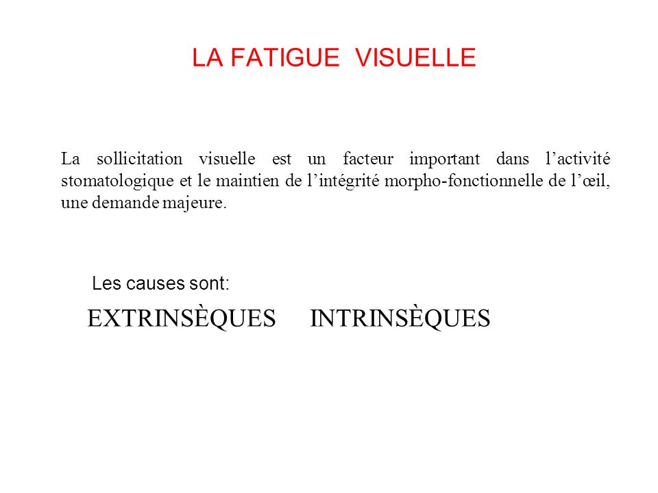 LA FATIGUE VISUELLE EXTRINSÈQUES INTRINSÈQUES