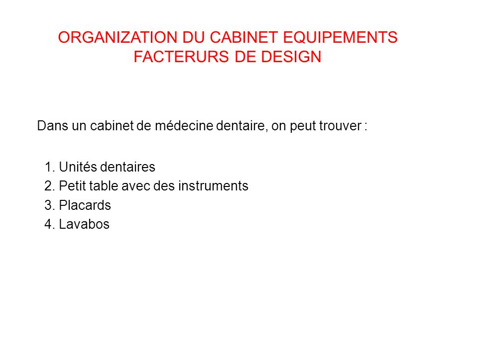 ORGANIZATION DU CABINET EQUIPEMENTS FACTERURS DE DESIGN