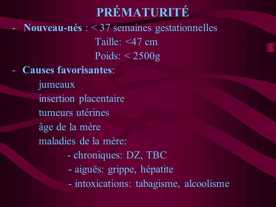 PRÉMATURITÉ - Nouveau-nés : < 37 semaines gestationnelles