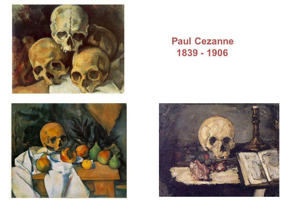 Paul Cezanne 1839 - 1906