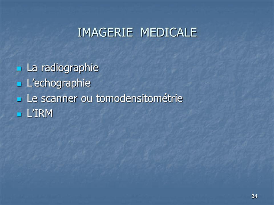 IMAGERIE MEDICALE La radiographie L'echographie