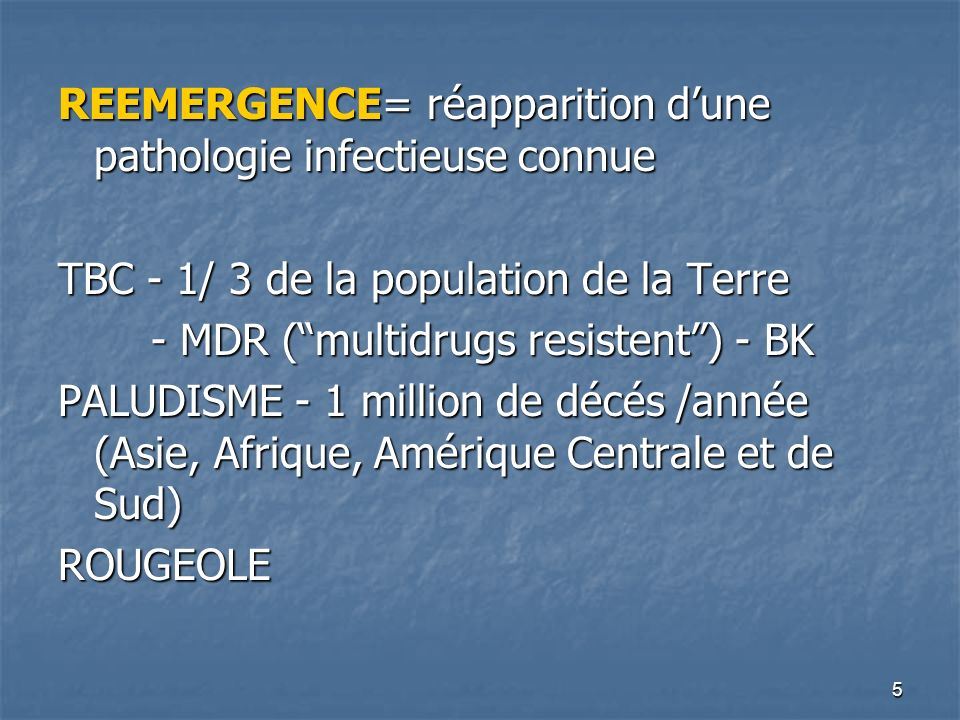REEMERGENCE= réapparition d'une pathologie infectieuse connue