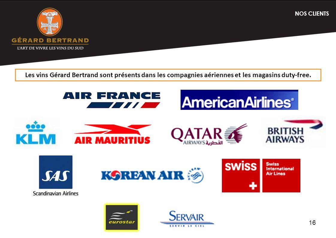NOS CLIENTS Les vins Gérard Bertrand sont présents dans les compagnies aériennes et les magasins duty-free.