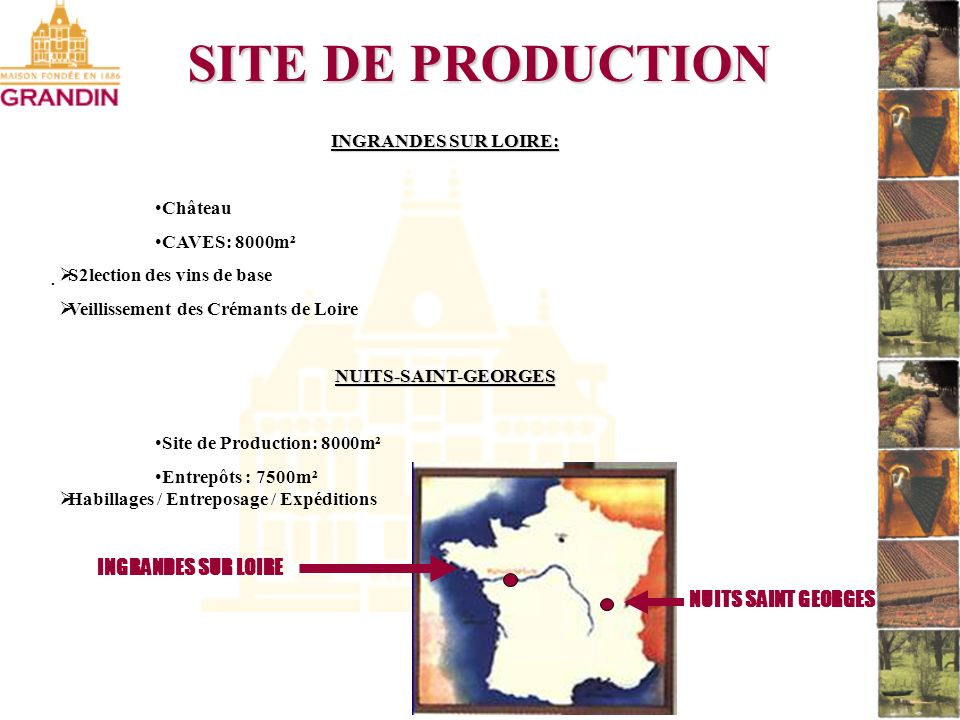 SITE DE PRODUCTION . INGRANDES SUR LOIRE NUITS SAINT GEORGES
