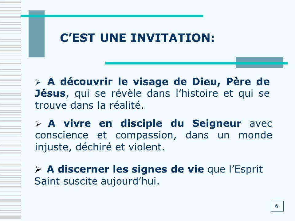 C'EST UNE INVITATION: A découvrir le visage de Dieu, Père de Jésus, qui se révèle dans l'histoire et qui se trouve dans la réalité.