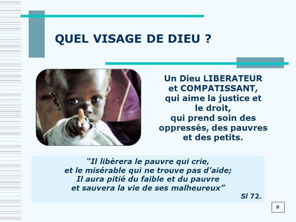 QUEL VISAGE DE DIEU Un Dieu LIBERATEUR et COMPATISSANT,