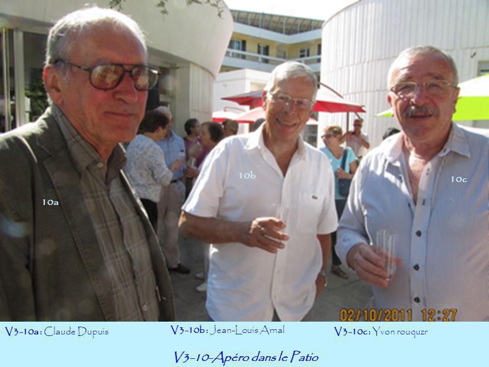 V3-10-Apéro dans le Patio 10b 10c 10a V3-10a : Claude Dupuis