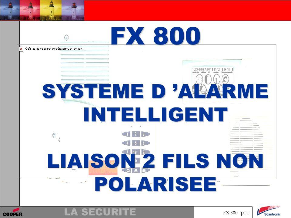 FX 800 SYSTEME D 'ALARME INTELLIGENT LIAISON 2 FILS NON POLARISEE