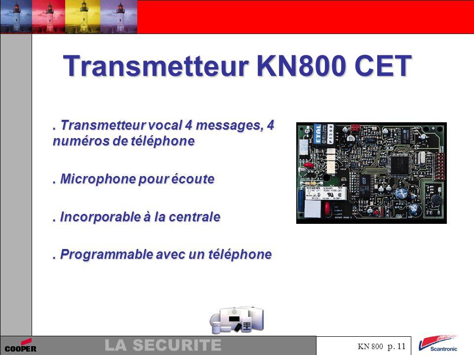 Transmetteur KN800 CET . Transmetteur vocal 4 messages, 4 numéros de téléphone. . Microphone pour écoute.