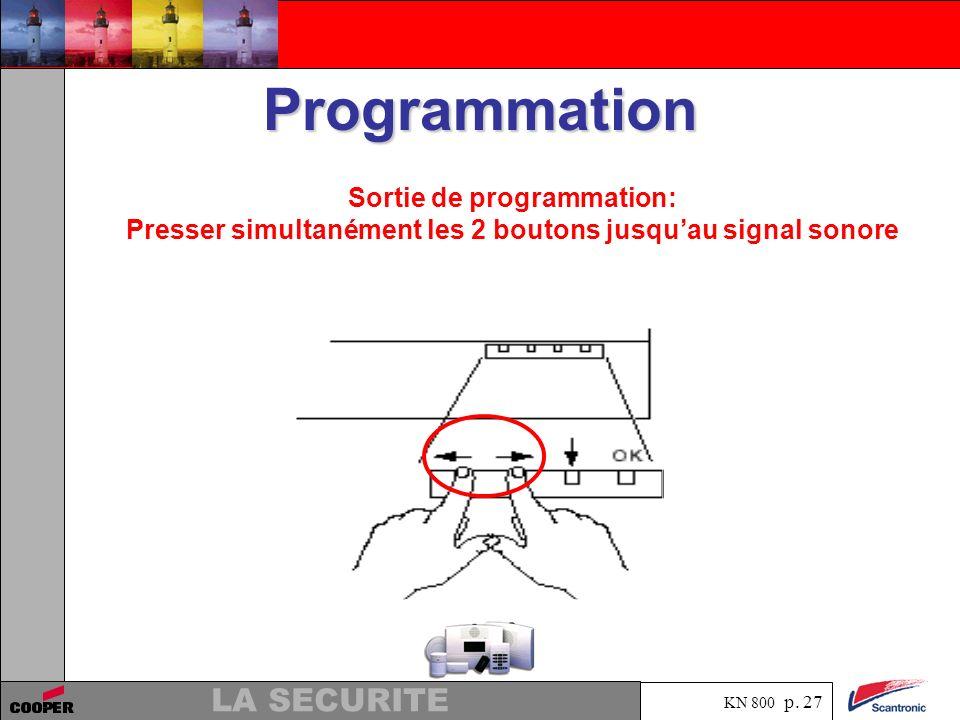 Programmation Sortie de programmation: Presser simultanément les 2 boutons jusqu'au signal sonore
