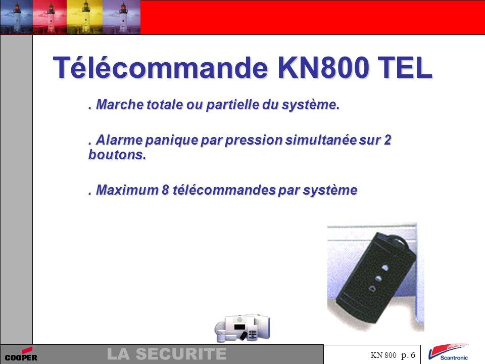 Télécommande KN800 TEL . Marche totale ou partielle du système.