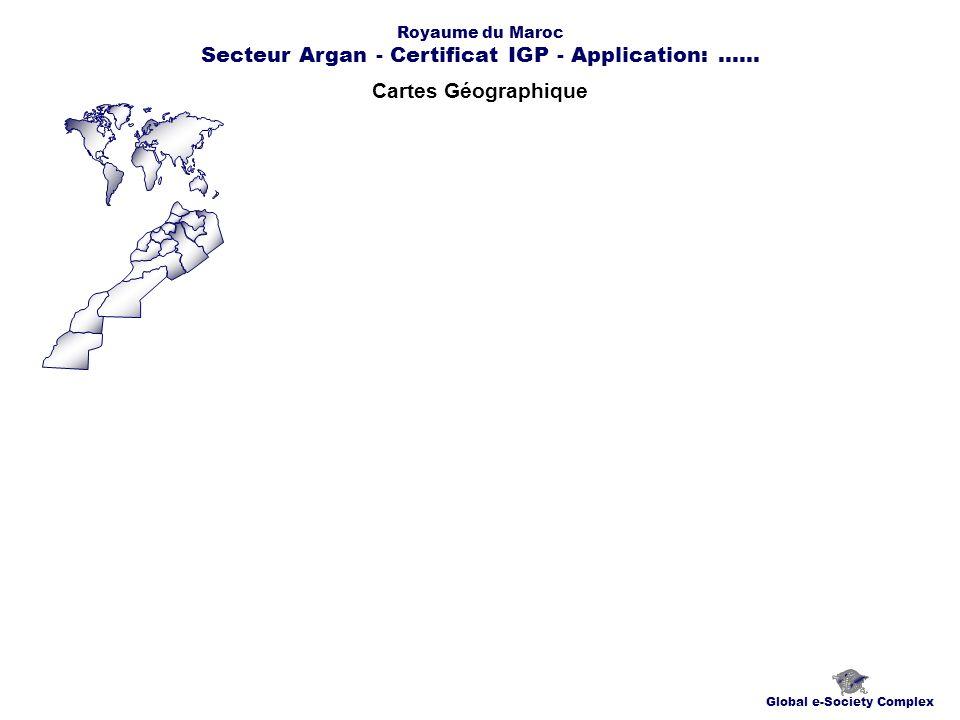 Royaume du Maroc Secteur Argan - Certificat IGP - Application: ......