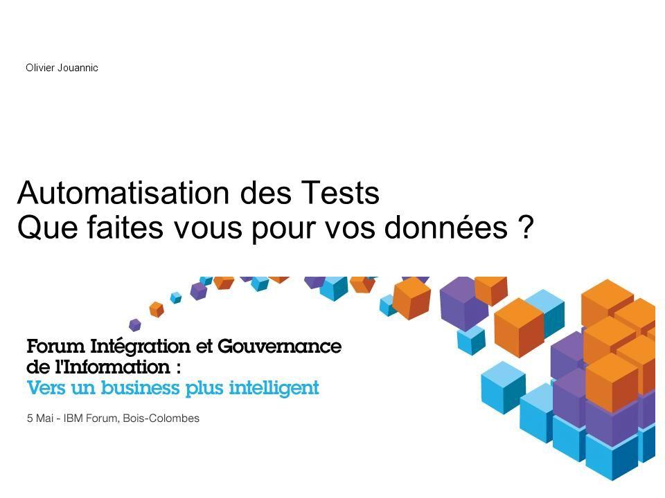 Automatisation des Tests Que faites vous pour vos données