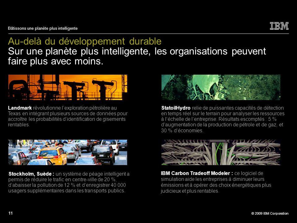 Au-delà du développement durable Sur une planète plus intelligente, les organisations peuvent faire plus avec moins.