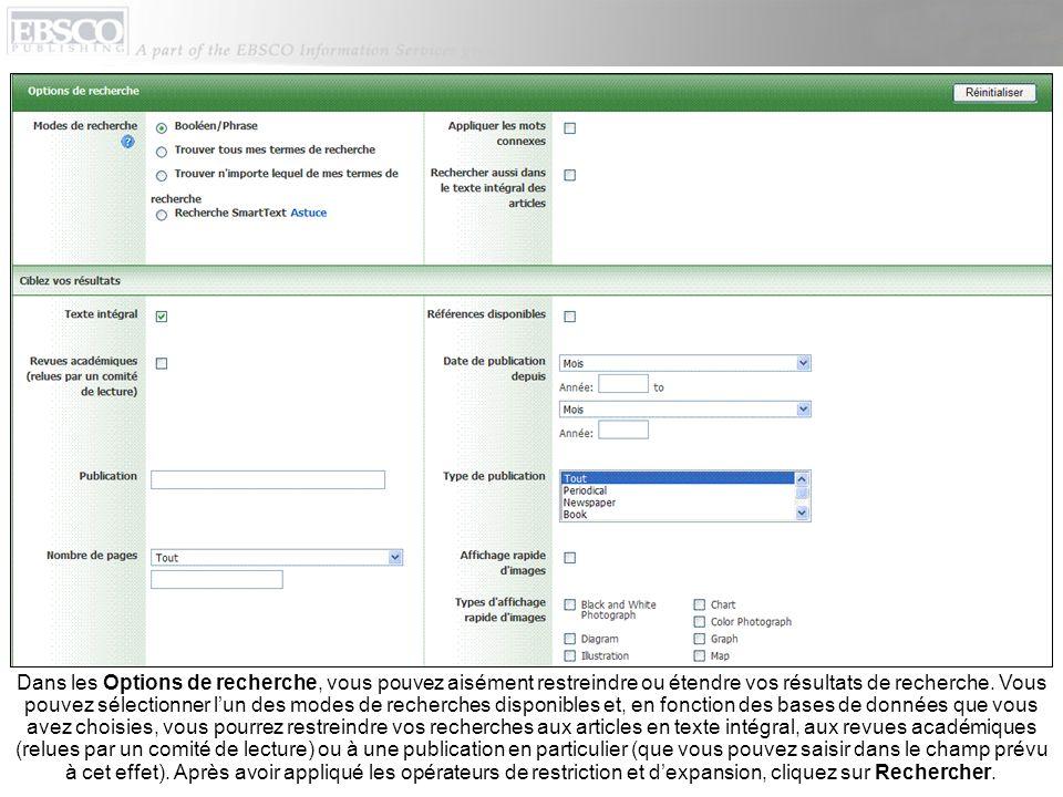 Dans les Options de recherche, vous pouvez aisément restreindre ou étendre vos résultats de recherche.