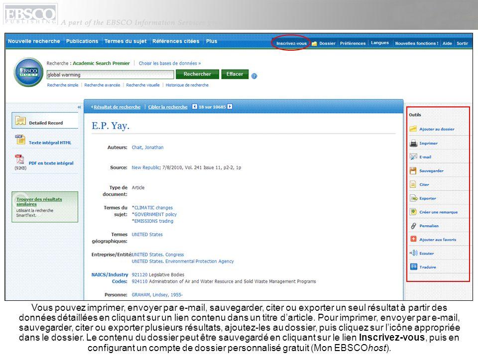 Vous pouvez imprimer, envoyer par e-mail, sauvegarder, citer ou exporter un seul résultat à partir des données détaillées en cliquant sur un lien contenu dans un titre d'article.