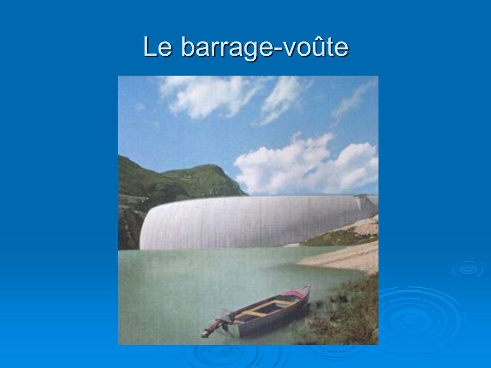 Le barrage-voûte