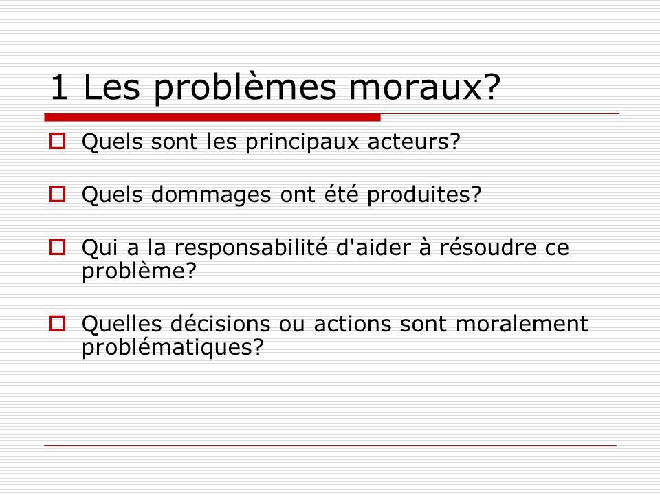 1 Les problèmes moraux Quels sont les principaux acteurs