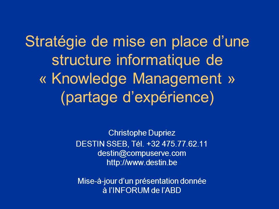 * 07/16/96. Stratégie de mise en place d'une structure informatique de « Knowledge Management » (partage d'expérience)