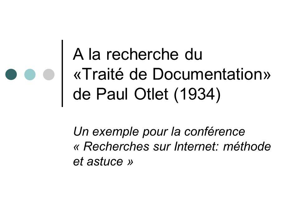A la recherche du «Traité de Documentation» de Paul Otlet (1934)
