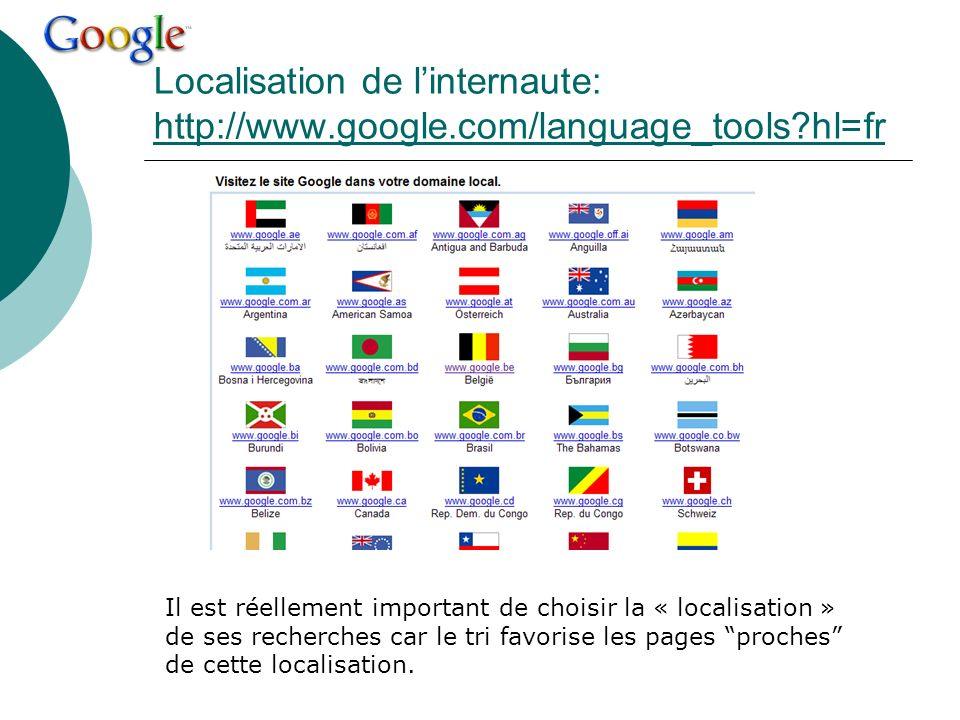 Localisation de l'internaute: http://www. google. com/language_tools