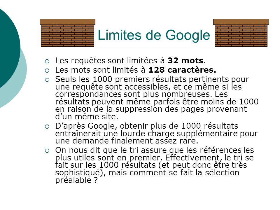 Limites de Google Les requêtes sont limitées à 32 mots.