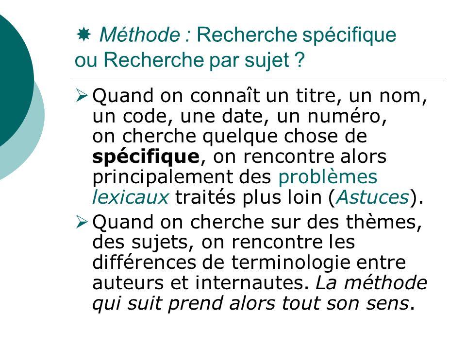  Méthode : Recherche spécifique ou Recherche par sujet