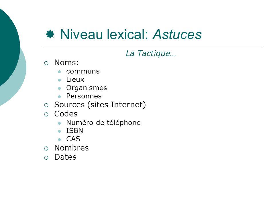 Niveau lexical: Astuces
