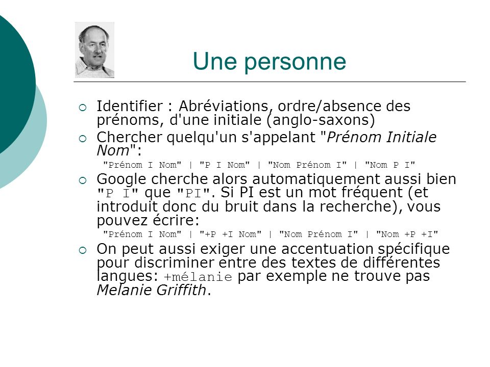 Une personne Identifier : Abréviations, ordre/absence des prénoms, d une initiale (anglo-saxons)