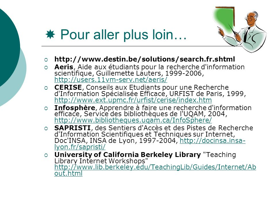  Pour aller plus loin… http://www.destin.be/solutions/search.fr.shtml