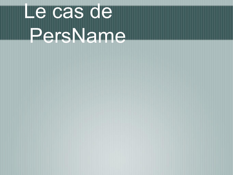 Le cas de PersName