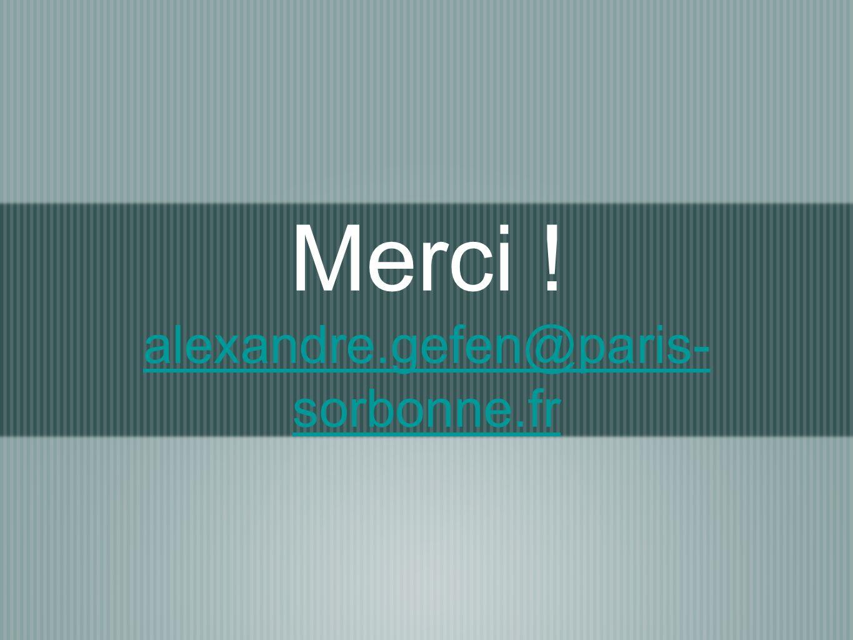 Merci ! alexandre.gefen@paris-sorbonne.fr