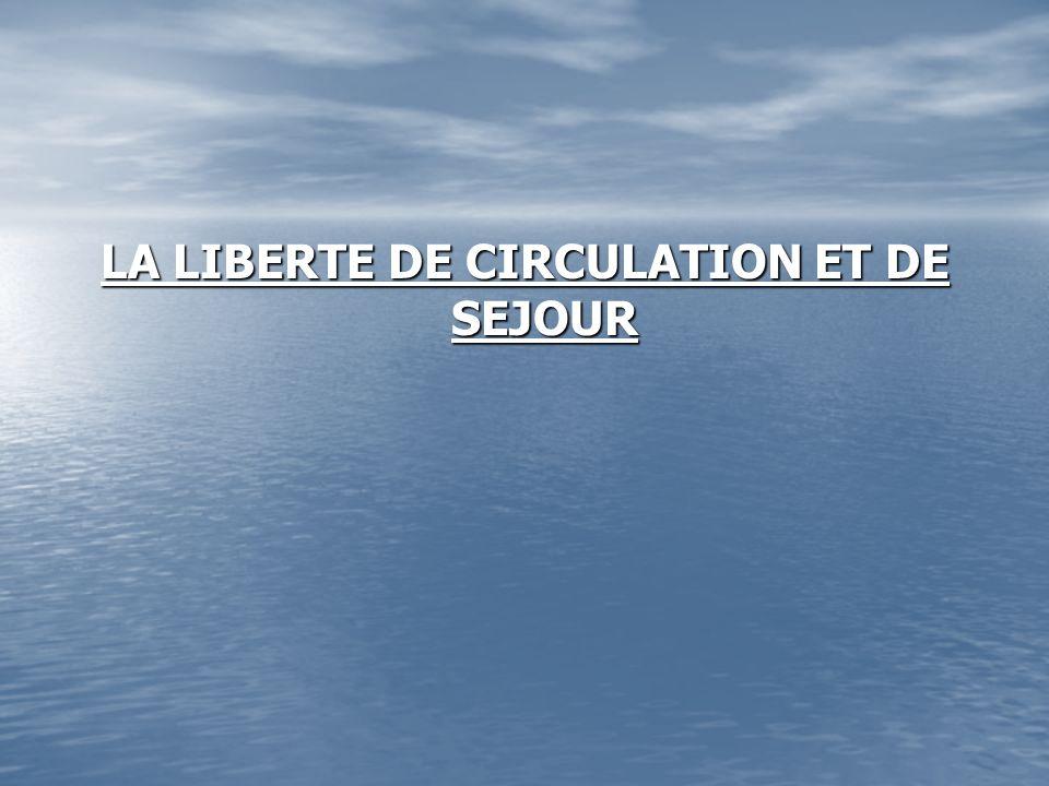 LA LIBERTE DE CIRCULATION ET DE SEJOUR
