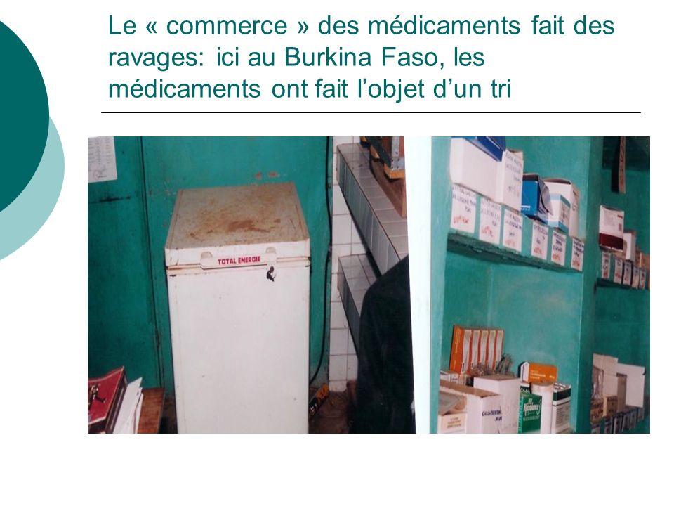 Le « commerce » des médicaments fait des ravages: ici au Burkina Faso, les médicaments ont fait l'objet d'un tri