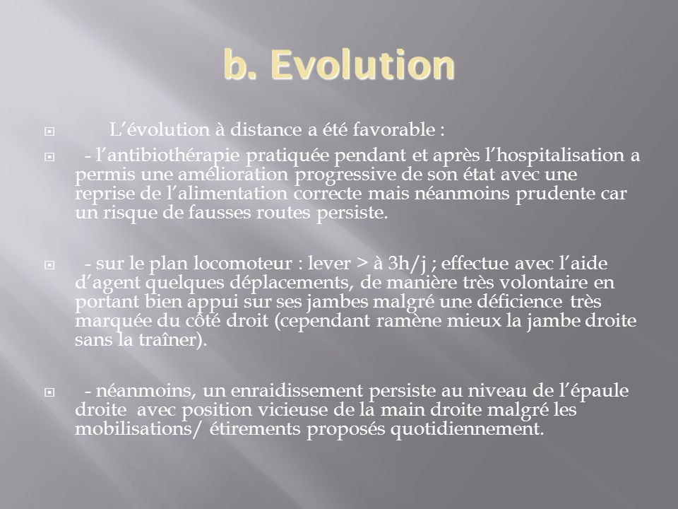 b. Evolution L'évolution à distance a été favorable :