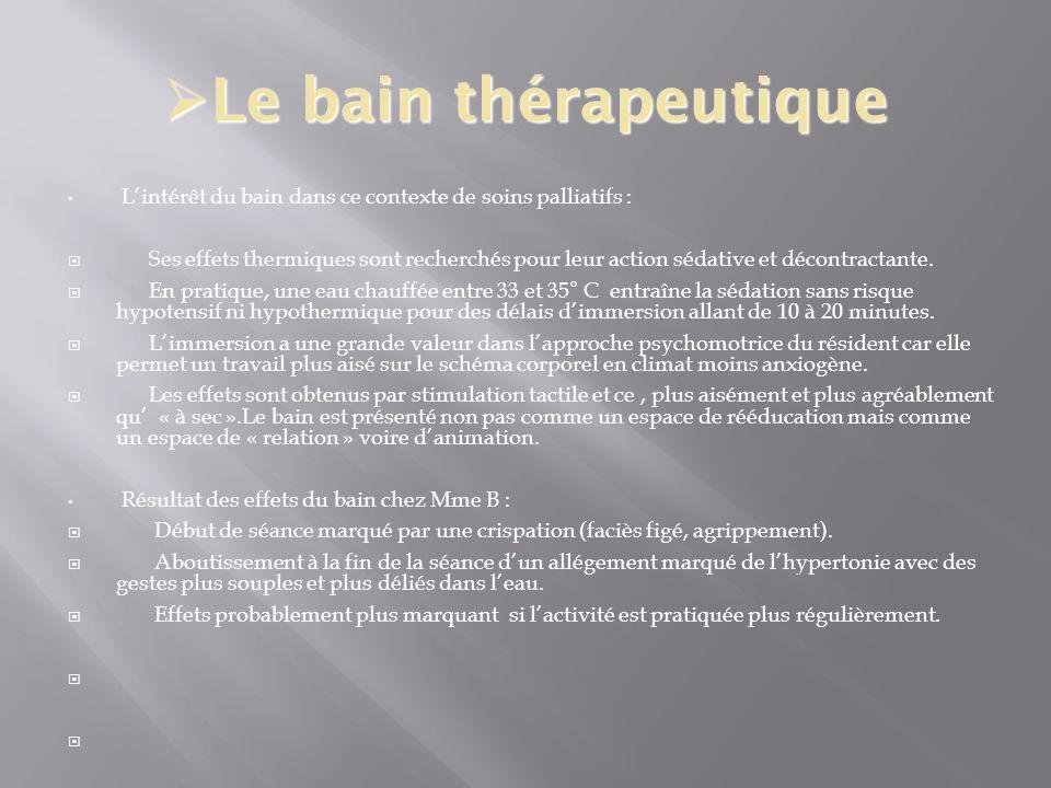 Le bain thérapeutique L'intérêt du bain dans ce contexte de soins palliatifs :
