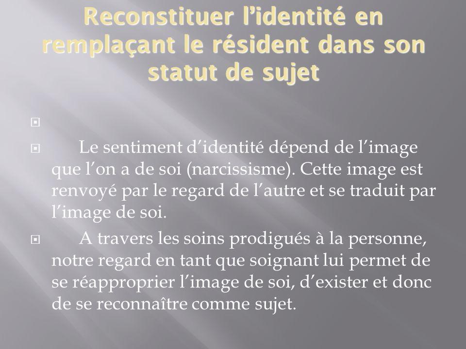 Reconstituer l'identité en remplaçant le résident dans son statut de sujet