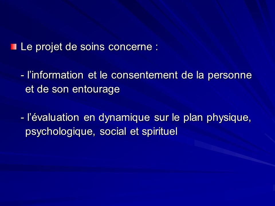Le projet de soins concerne :