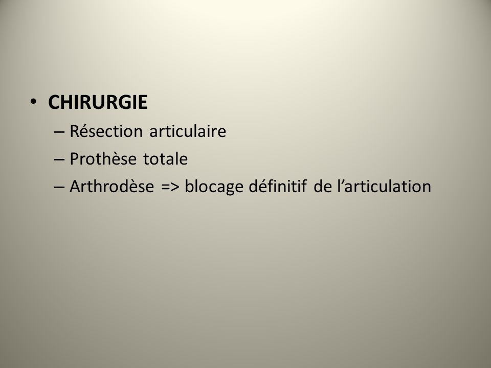 CHIRURGIE Résection articulaire Prothèse totale