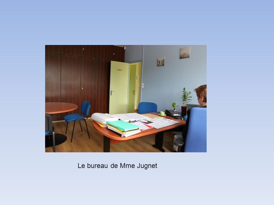 Le bureau de Mme Jugnet