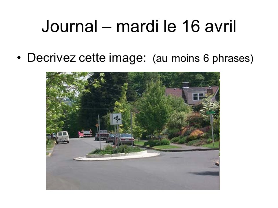 Journal – mardi le 16 avril