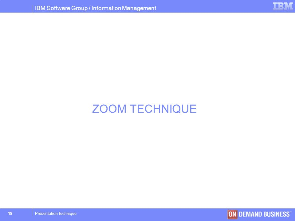 ZOOM TECHNIQUE Présentation technique