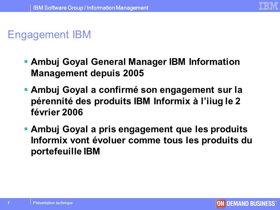 Engagement IBM Ambuj Goyal General Manager IBM Information Management depuis 2005.