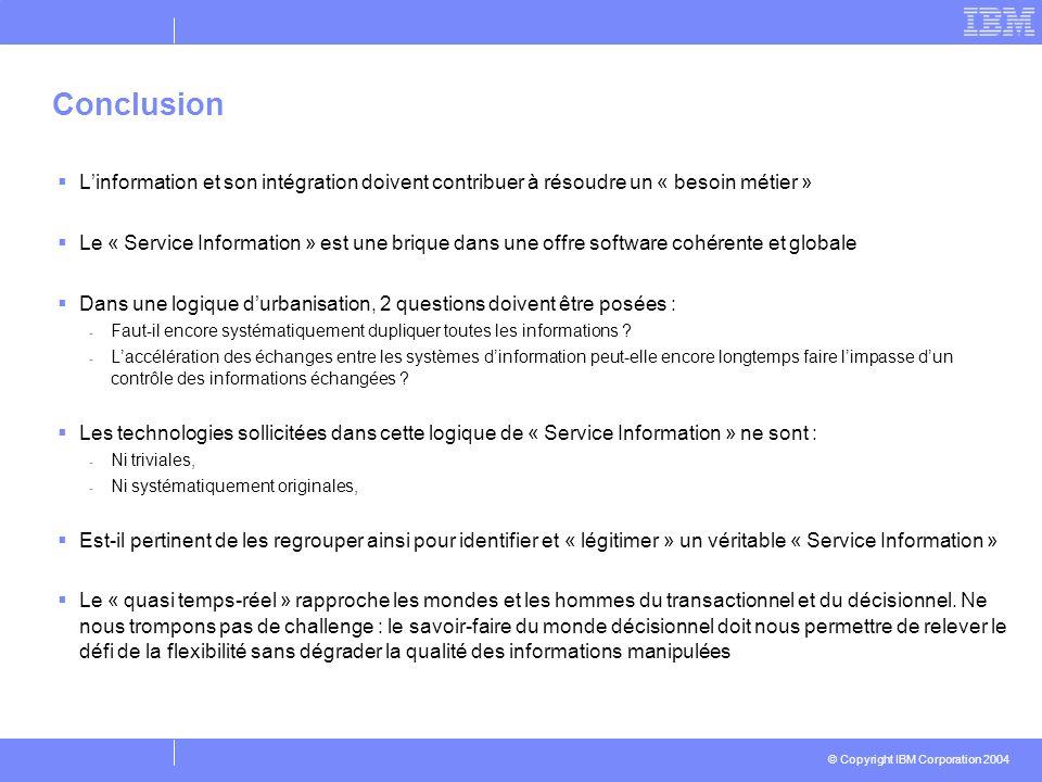 Conclusion L'information et son intégration doivent contribuer à résoudre un « besoin métier »